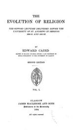 The Evolution of Religion: The Gifford Lectures Delivered Before the University of St. Andrews in Sessions 1890-91 and 1891-92, Volume 1