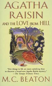 Agatha Raisin and the Love from Hell: An Agatha Raisin Mystery