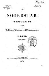 De Noordstar: tijdschrift voor letteren, kunsten en wetenschappen, Volume 1