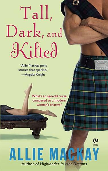 Download Tall  Dark  and Kilted Book