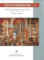 Essential Keyboard Repertoire, Volume 7 (Spanning Seven Centuries): 84 Early Intermediate Selections Spanning Seven Centuries - Medieval to Modern