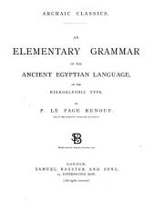 An Elementary Grammar of the Ancient Egyptian Language in the Hieroglyphic Type