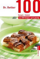 100 Rezepte - Gebäck: aus 1000 Rezepte - gut und günstig