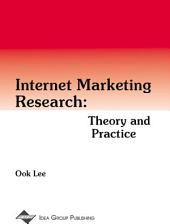 Internet Marketing Research: Theory and Practice: Theory and Practice