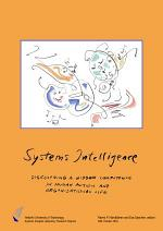 Systems Intelligence - Discovering a Hidden Competence in Human Action and Organizational Life