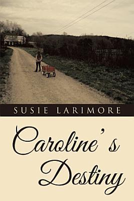 Caroline' S Destiny