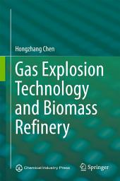 Gas Explosion Technology and Biomass Refinery