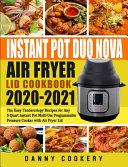 Instant Pot Duo Nova Air Fryer Lid Cookbook 2020-2021