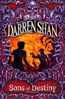Sons of Destiny  The Saga of Darren Shan  Book 12  PDF