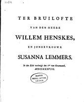 Ter bruilofte van den heere Willem Henskes, en jongkvrouwe Susanna Lemmers