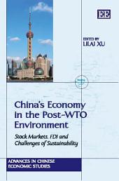 China's Economy in the Post-Wto Environment: Stock Markets, Fdi and Challenges of Sustainability
