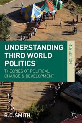 Understanding Third World Politics: Theories of Political Change and Development, Edition 4