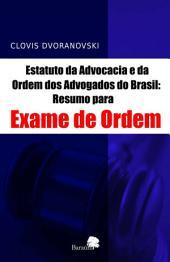 ESTATUTO DA ADVOCACIA E DA ORDEM DOS ADVOGADOS DO BRASIL - Resumo para exame de ordem