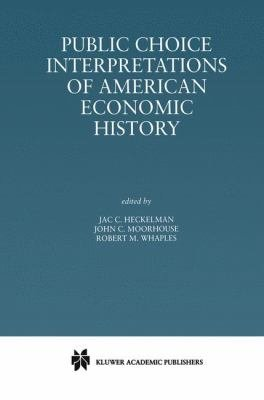 Public Choice Interpretations of American Economic History PDF