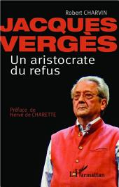 Jacques Vergès Un aristocrate de refus