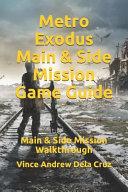 Metro Exodus Main Side Mission Game Guide Main Side Mission Walkthrough Book PDF