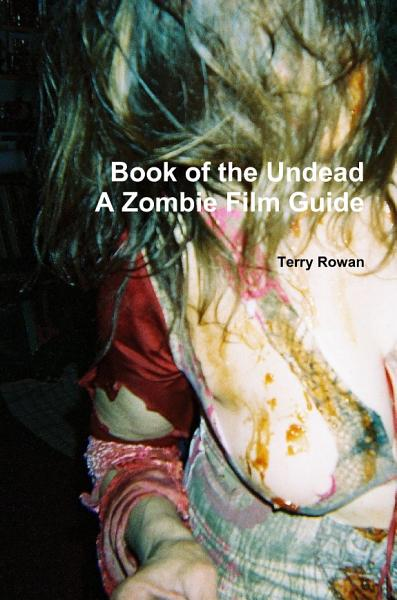 The Book of the Undead A Zombie Film Guide