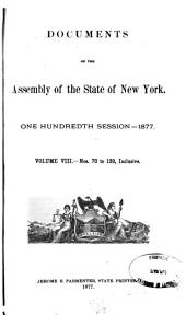 Documents of the Assembly of the State of New York: Volume 8; Volume 100, Issue 8