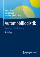 Automobillogistik: Stand und Zukunftstrends, Ausgabe 3