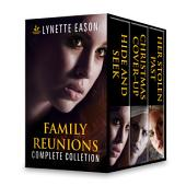 Family Reunions Complete Collection: Hide and Seek\Christmas Cover-Up\Her Stolen Past