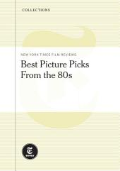 New York Times Film Reviews: Best Picture Picks from the 1980s