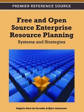 Free and Open Source Enterprise Resource Planning: Systems and Strategies: Systems and Strategies