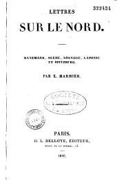 Lettres sur le Nord, Danemark, Suède, Norvège, Laponie et Spitzberg