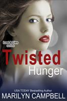 Twisted Hunger  Lust and Lies Series  Book 2  PDF