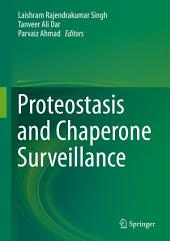 Proteostasis and Chaperone Surveillance