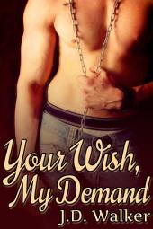 Your Wish, My Demand