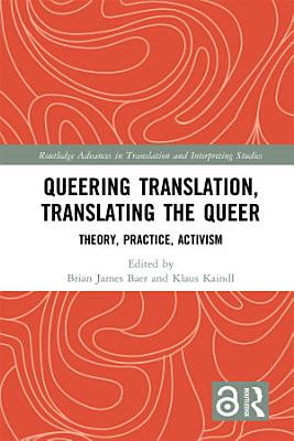 Queering Translation  Translating the Queer PDF