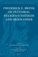 Frederick E  Brenk on Plutarch  Religious Thinker and Biographer PDF
