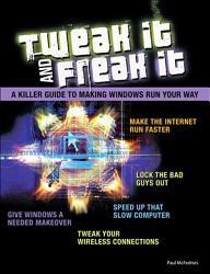 Tweak It and Freak It