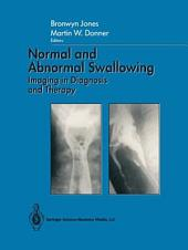 Normal and Abnormal Swallowing: Imaging in Diagnosis and Therapy