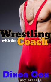 Wrestling With The Coach: (Gay interracial locker room erotica)