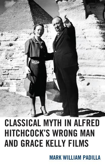 Classical Myth in Alfred Hitchcock s Wrong Man and Grace Kelly Films PDF