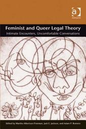 Feminist and Queer Legal Theory: Intimate Encounters, Uncomfortable Conversations