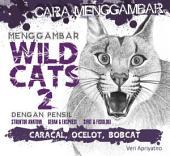 Menggambar Wild Cat 2 dengan pensil