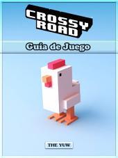 Crossy Road Guía de Juego