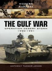 The Gulf War: Operation Desert Storm 1990-1991