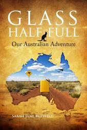 Glass Half Full: Our Australian adventure