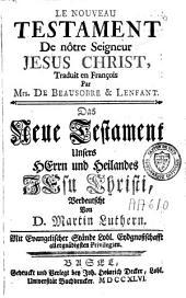 Le Nouveau Testament de N. S. J.-C.: das neue Testament verdeutscht von M. Luther'n