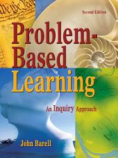 Problem-Based Learning: An Inquiry Approach, Edition 2