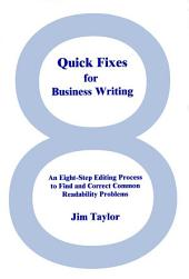 Quick Fixes for Business Writing: An Eight-Step Editing Process to Find and Correct Common Readability Problems