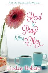 Read & Pray & Then Obey