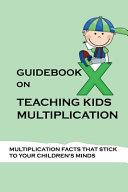 Guidebook On Teaching Kids Multiplication