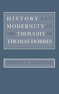 History and Modernity in the Thought of Thomas Hobbes