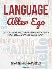Language Alter Ego. Does your personality change when you speak another language?