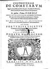 Controversiæ de cometarum. Quiete, Loco Boreali sine Occasu, Parallaxi Aristotelea, Sede Cælesti, et Exacta Theoria Peripatetica (etc.)
