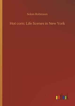 Hot corn  Life Scenes in New York PDF
